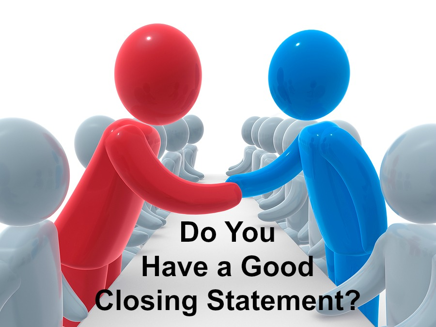 Do You Have A Closing Statement? » Marketing Small Business Offline