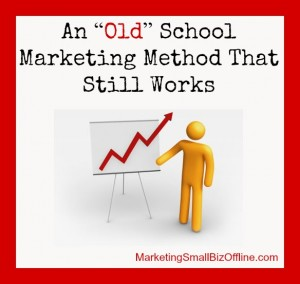 """An ""Old"" School Marketing Method That Still Works"""