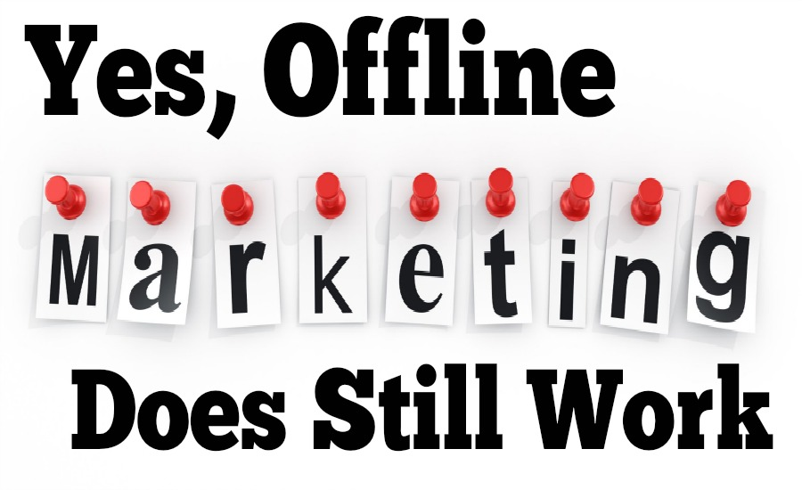 Yes, Offline Marketing Does Still Work